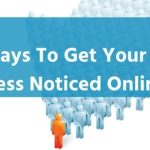 5 Ways To Get Your Company Noticed Online